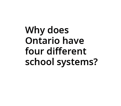 Cartoon bubble: Why does Ontario have four different school systems?